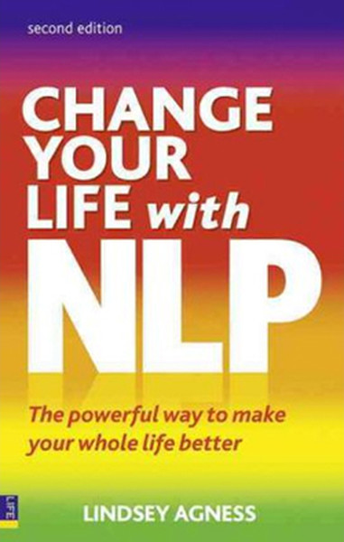 Change Your Life with NLP: The Powerful Way to Make Your Whole Life Better.pdf