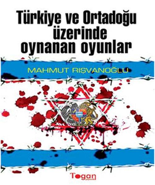 Türkiye ve Ortadoğu Üzerinde Oynanan Oyunlar.pdf
