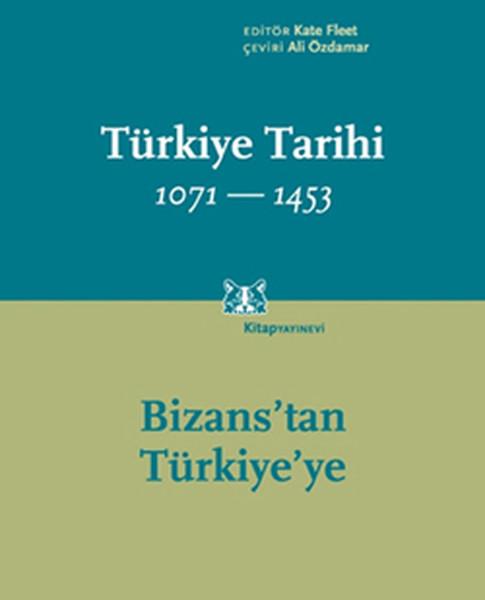 Türkiye Tarihi 1071-1453 Cilt 1