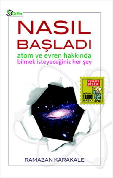 Nasıl Başladı - Atom ve Evren Hakkında Bilmek İsteyeceğiniz Her şey.pdf