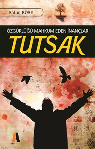 Tutsak - Özgürlüğü Mahkum Eden İnançlar.pdf