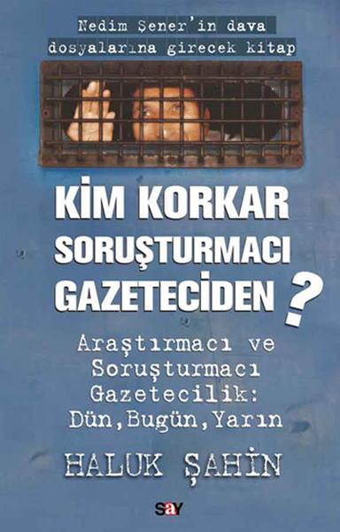 Kim Korkar Soruşturmacı Gazeteciden?.pdf