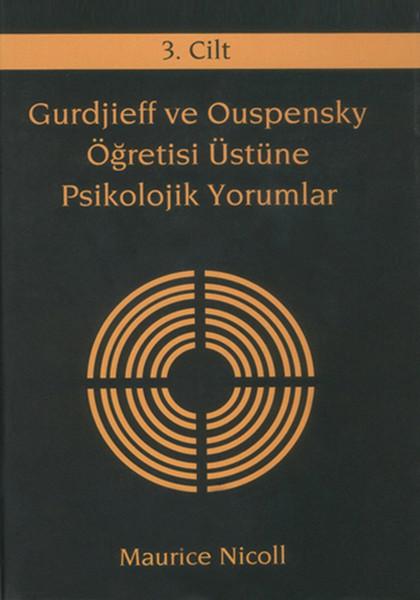 Gurdjieff ve Ouspensky Öğretisi Üstüne Psikolojik Yorumlar 3.Cilt.pdf