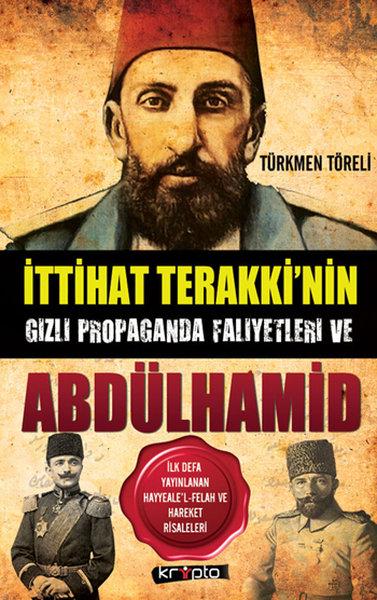 İttihat Terakki in Gizli Propaganda Faaliyetleri ve Abdülhamid.pdf
