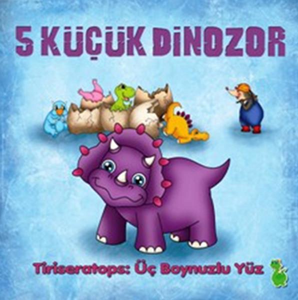 5 Küçük Dinozor - Tiriseratops Üç Boynuzlu Yüz.pdf