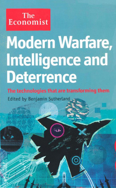 Modern Warfare, Intelligence and Deterrence: The technologies that are transforming them.pdf