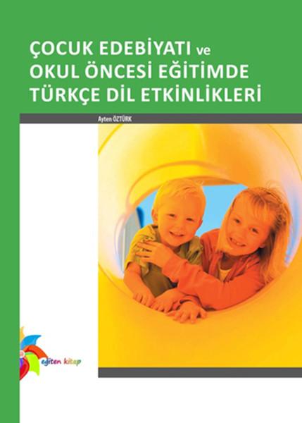 Çocuk Edebiyatı ve Okul Öncesi Eğitimde Türkçe Dil Etkinlikleri.pdf