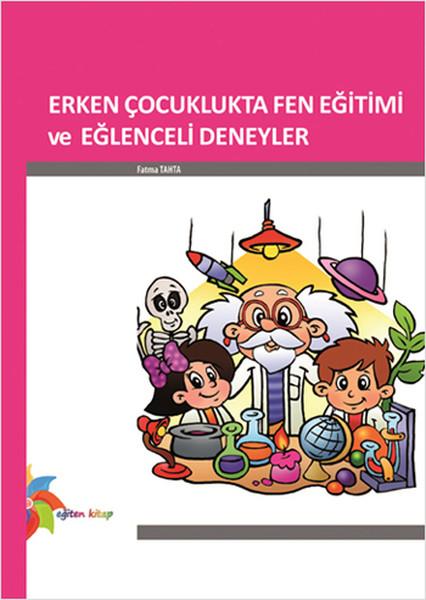 Erken Çocuklukta Fen Eğitimi ve Eğlenceli Deneyler.pdf