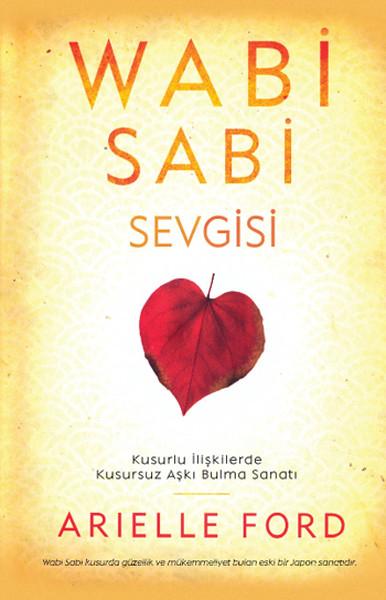 Wabi Sabi Sevgisi - Kusurlu İlişkilerde Kusursuz Aşkı Bulma Sanatı.pdf