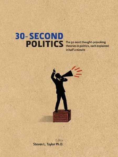 30-Second Politics: The 50 Most Thought-provoking Theories in Politics.pdf