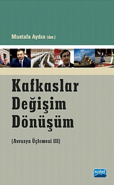 Kafkaslar Değişim Dönüşüm - Avrasya Üçlemesi.pdf