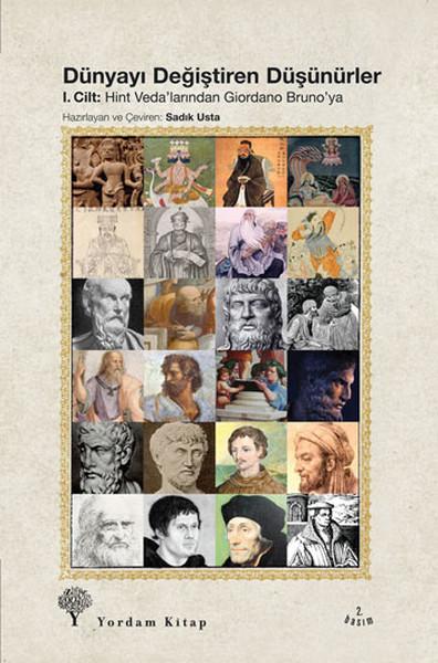 Dünyayı Değiştiren Düşünürler 1. Cilt - Hint Vedalarından Giardino Brunoya.pdf