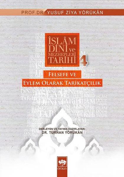 İslam Dini ve Mezhepleri Tarihi: 4 Felsefeye ve Eylem Olarak Tarikatçılık.pdf