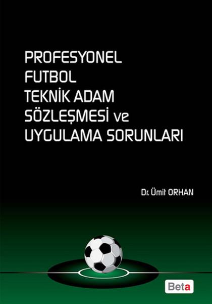 Profesyonel Futbol Teknik Adam Sözleşmesi ve Uygulama Sorunları.pdf