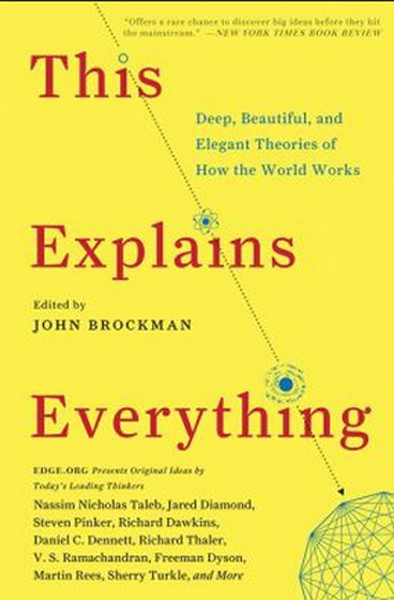 This Explains Everything: Deep, Beautiful, and Elegant Theories of How the World Works.pdf
