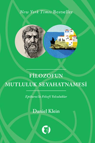 Filozofun Mutluluk Seyahatnamesi Epikurosla Felsefi Yolculuklar.pdf