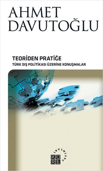 Teoriden Pratiğe - Türk Dış Politikası Üzerine Konuşmalar.pdf