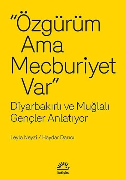 Özgürüm Ama Mecburiyet Var - Diyarbakırlı ve Muğlalı Gençler Anlatıyor.pdf