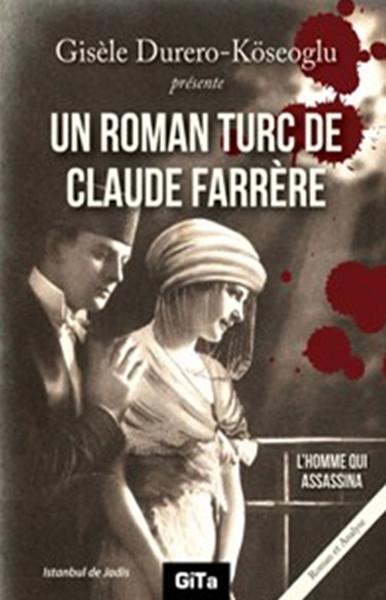 Un Roman Turc De Claude Farrere: LHomme Qui Assassina.pdf