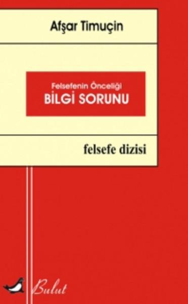 Felsefenin Önceliği Bilgi Sorunu.pdf