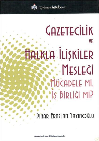 Gazetecilik ve Halkla İlişkiler Mesleği Mücade mi, İş Birliği mi?.pdf