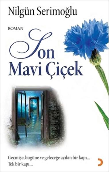 Son Mavi Çiçek (Geçmişe, Bugüne ve Geleceğe Açılan Bir Kapı, Tek Bir Kapı.pdf