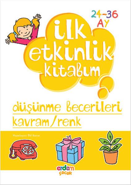İlk Etkinlik Kitabım - Düşünme Becerileri Kavram - Renk.pdf