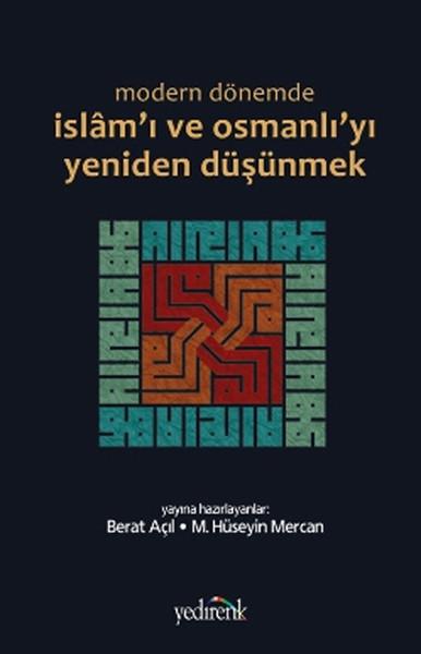 Modern Dönemde İslamı ve Osmanlıyı Yeniden Düşünmek.pdf