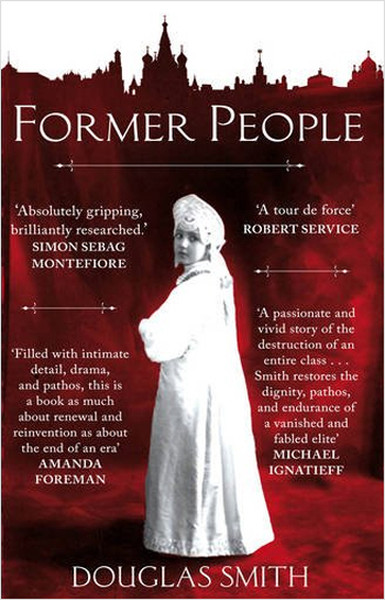 Former People: The Destruction of the Russian Aristocracy.pdf