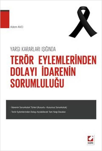 Yargı Kararları Işığında Terör Eylermlerinden Dolayı İdarenin Sorumluluğu.pdf