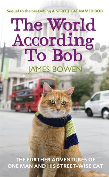 The World According to Bob: The Further Adventures of One Man and His Street-wise Cat.pdf