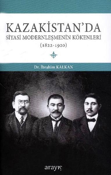 Kazakistanda Siyasi Modernleşmenin Kökenleri 1822-1920.pdf