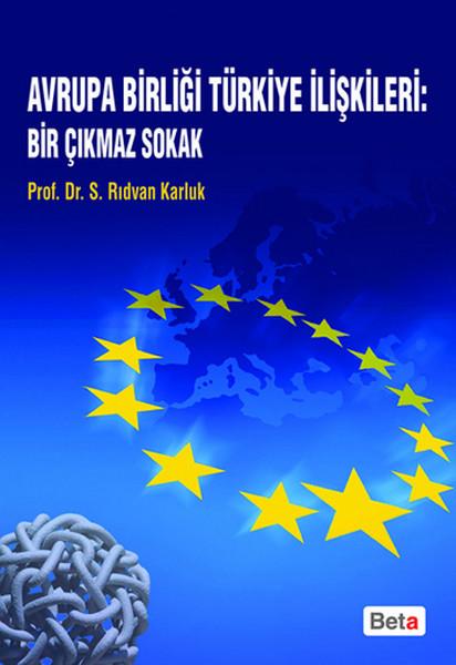 Avrupa Birliği Türkiye İlişkileri: Bir Çıkmaz Sokak.pdf