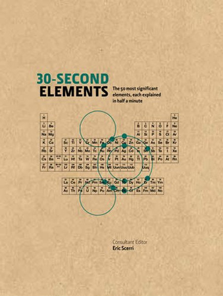 30-Second Elements: The 50 Most Significant Elements, Each Explained in Half a Minute.pdf