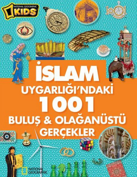 National Geographic Kids - İslam Uygarlığındaki 1001 Buluş ve Olağanüstü Gerçekler.pdf