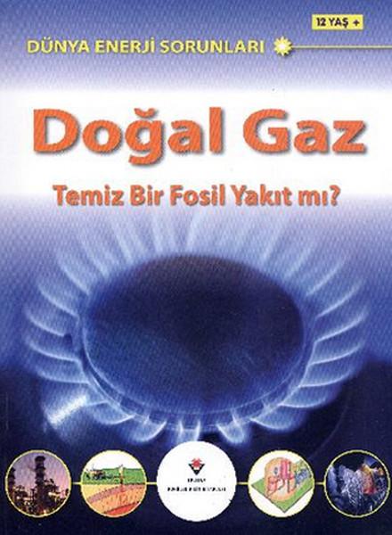 Dünya Enerji Sorunları Doğal Gaz Temiz Bir Fosil Yakıt mı?.pdf