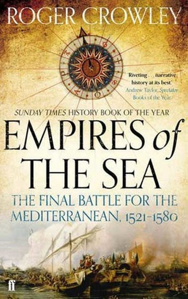 Empires of the Sea: The Final Battle for the Mediterranean, 1521-1580.pdf