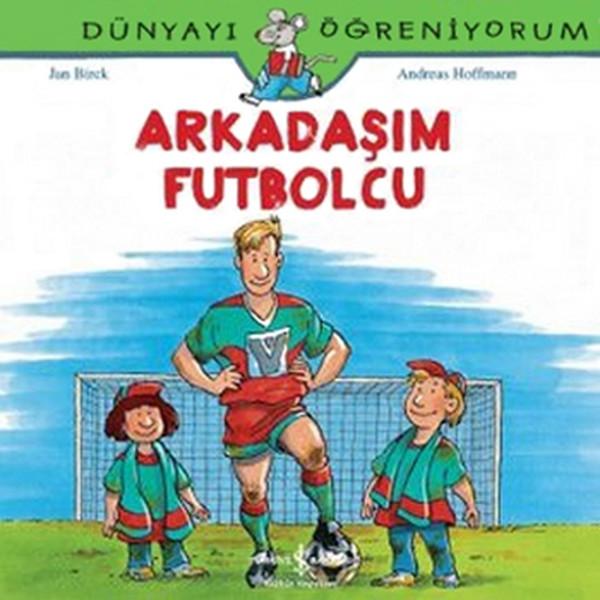 Dünyayı Öğreniyorum - Arkadaşım Futbolcu.pdf