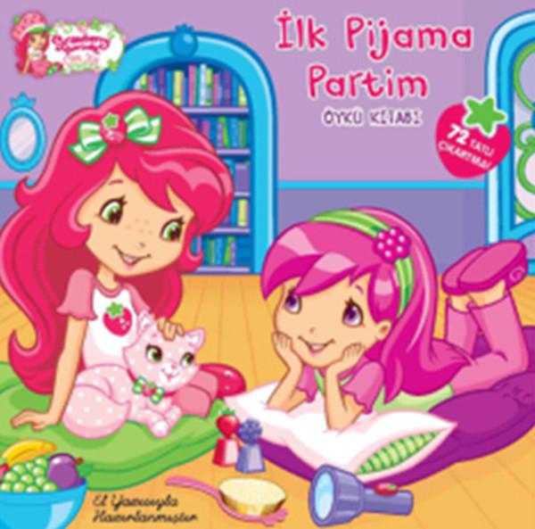Çilek Kız İlk Pijama Partim - Öykü Kitabı