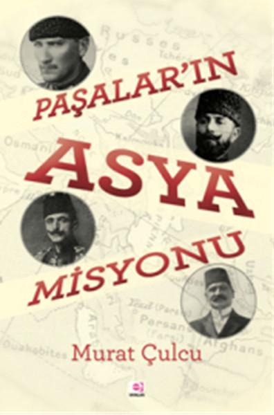 Paşalar`ın Asya Misyonu