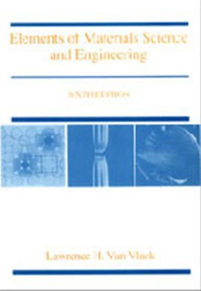 Elements of Materials Science and Engineering 6th Edition.pdf