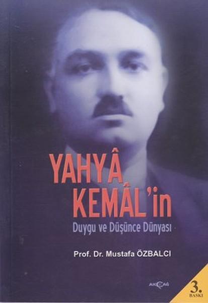 Yahya Kemal`in Duygu ve Düşünce Dünyası
