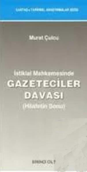 İstiklal Mahkemesinde Gazeteciler Davası (Hilafetin Sonu) Cilt: 1-2.pdf