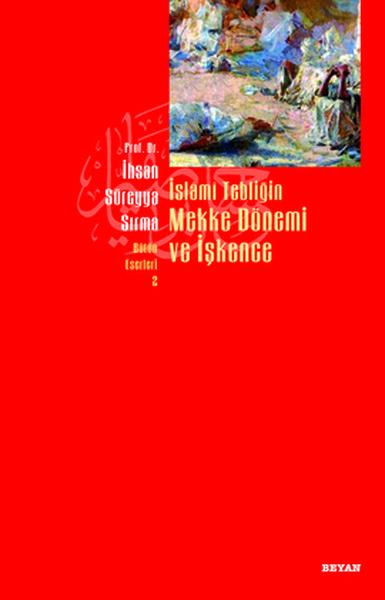 İslami Tebliğin Mekke Dönemi ve İşkence.pdf