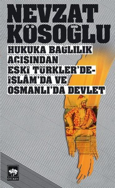 Hukuka Bağlılık Açısından Eski Türklerde-İslamda ve Osmanlıda Devlet.pdf
