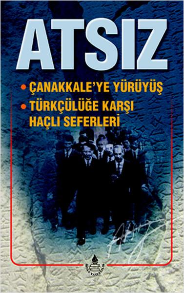 Çanakkaleye Yürüyüş / Türkçülüğe Karşı Haçlı Seferi Bütün Eserleri 10.pdf