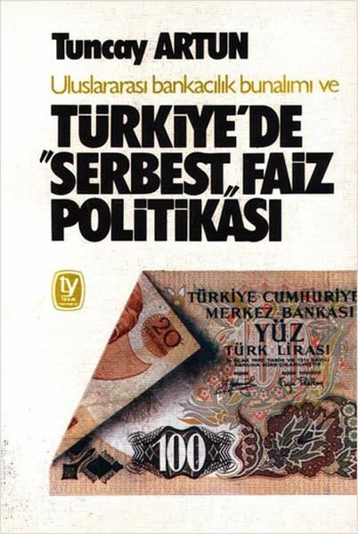 Uluslararası Bankacılık Bunalımı ve Türkiyede Serbest Faiz Politikası.pdf