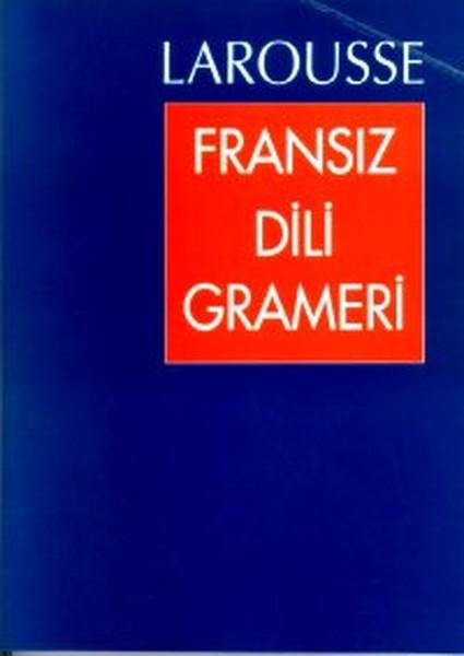 Larousse Fransız Dili Grameri.pdf
