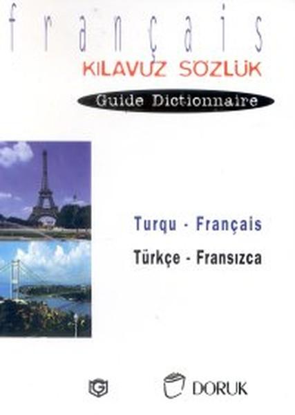 Turqu - Français / Türkçe Fransızca(Kılavuz Sözlük - Guide Dictionnaire).pdf