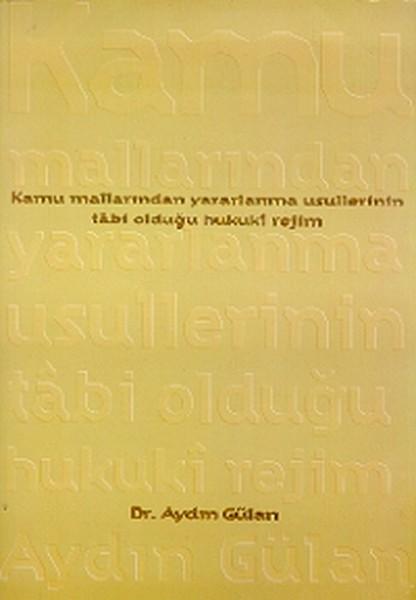 Kamu Mallarından Yararlanma Usullerinin Tabi Olduğu Hukuki Rejim.pdf
